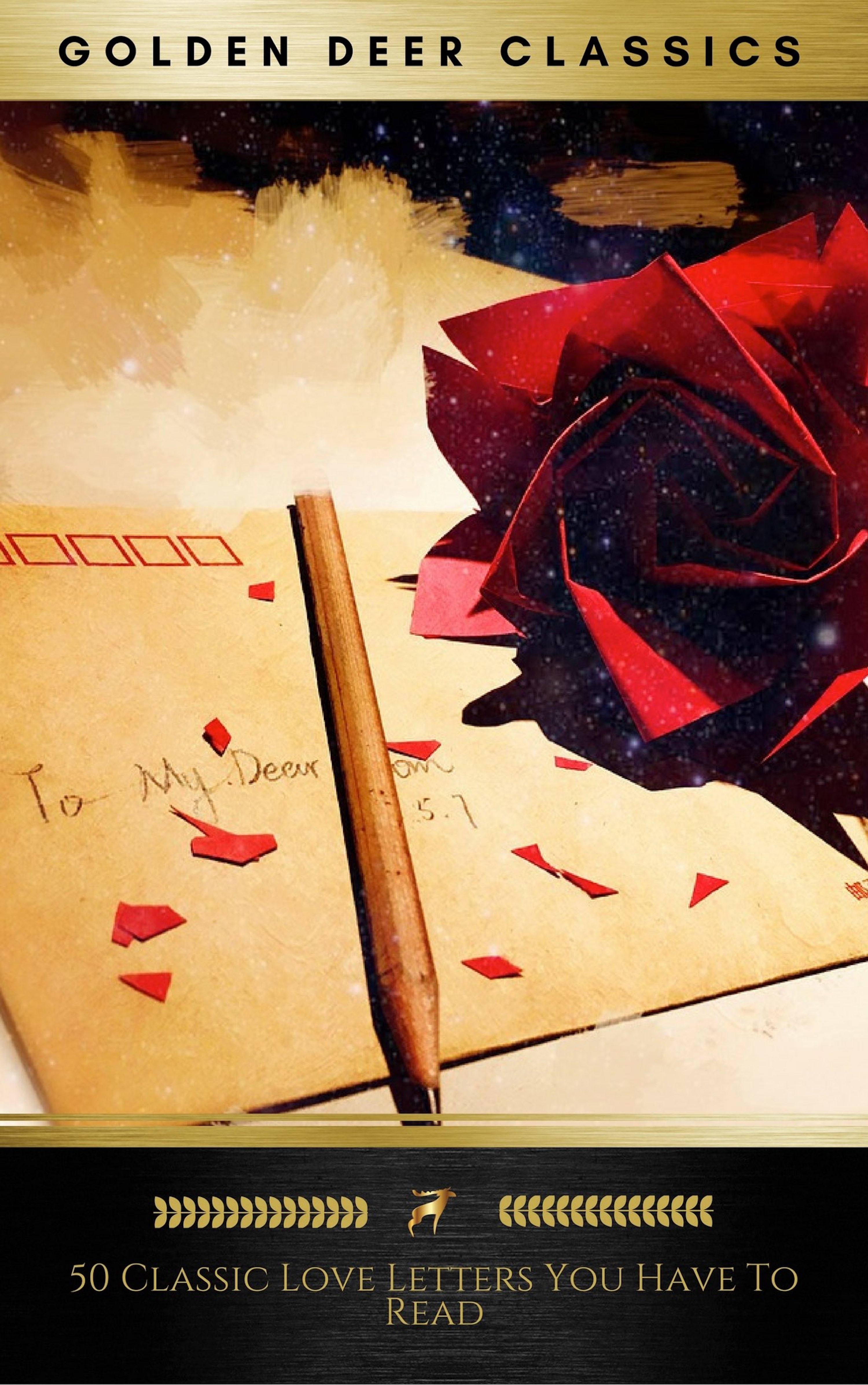 Оноре де Бальзак 50 Great Love Letters You Have To Read (Golden Deer Classics) jeanette strack zanghi golden love