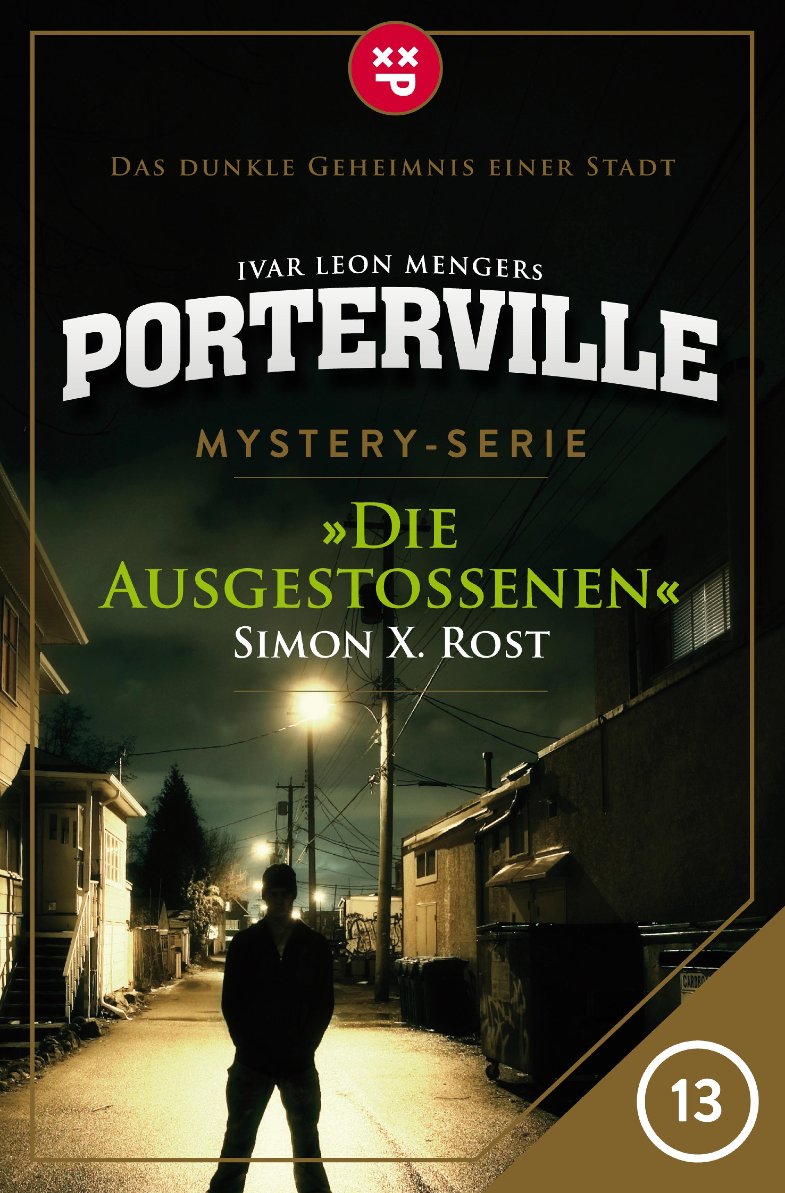 Simon X. Rost Porterville - Folge 13: Die Ausgestoßenen obzor kyrsa bitkoina otvesnyi rost 22 11 2017