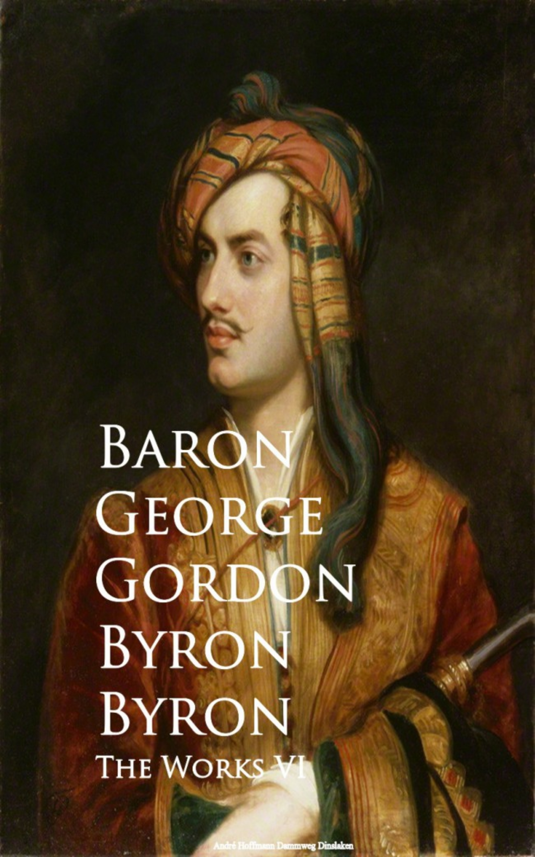 Baron George Gordon Byron The Works VI george gordon byron childe harold s pilgrimage canto the third
