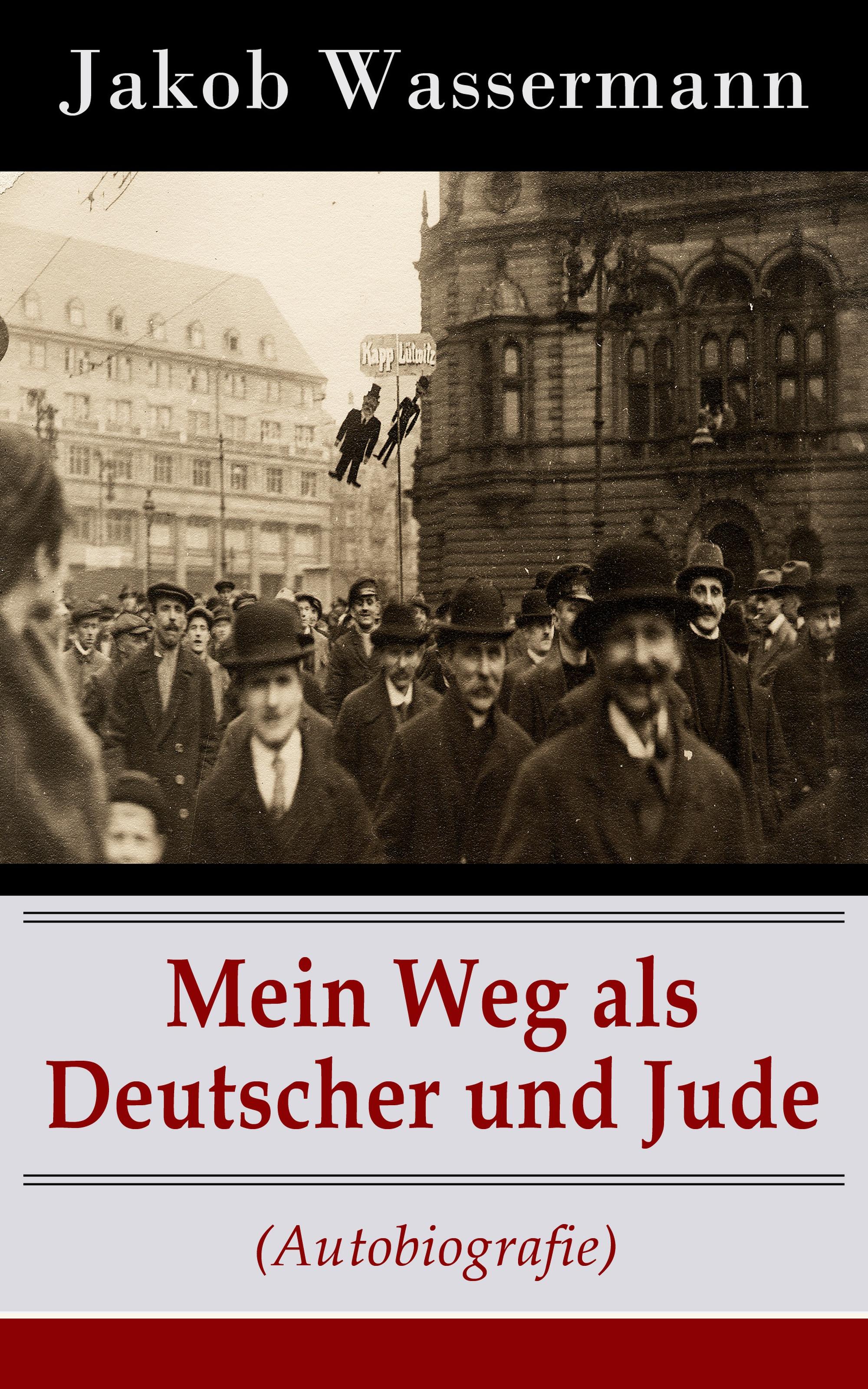 Jakob Wassermann Mein Weg als Deutscher und Jude (Autobiografie)