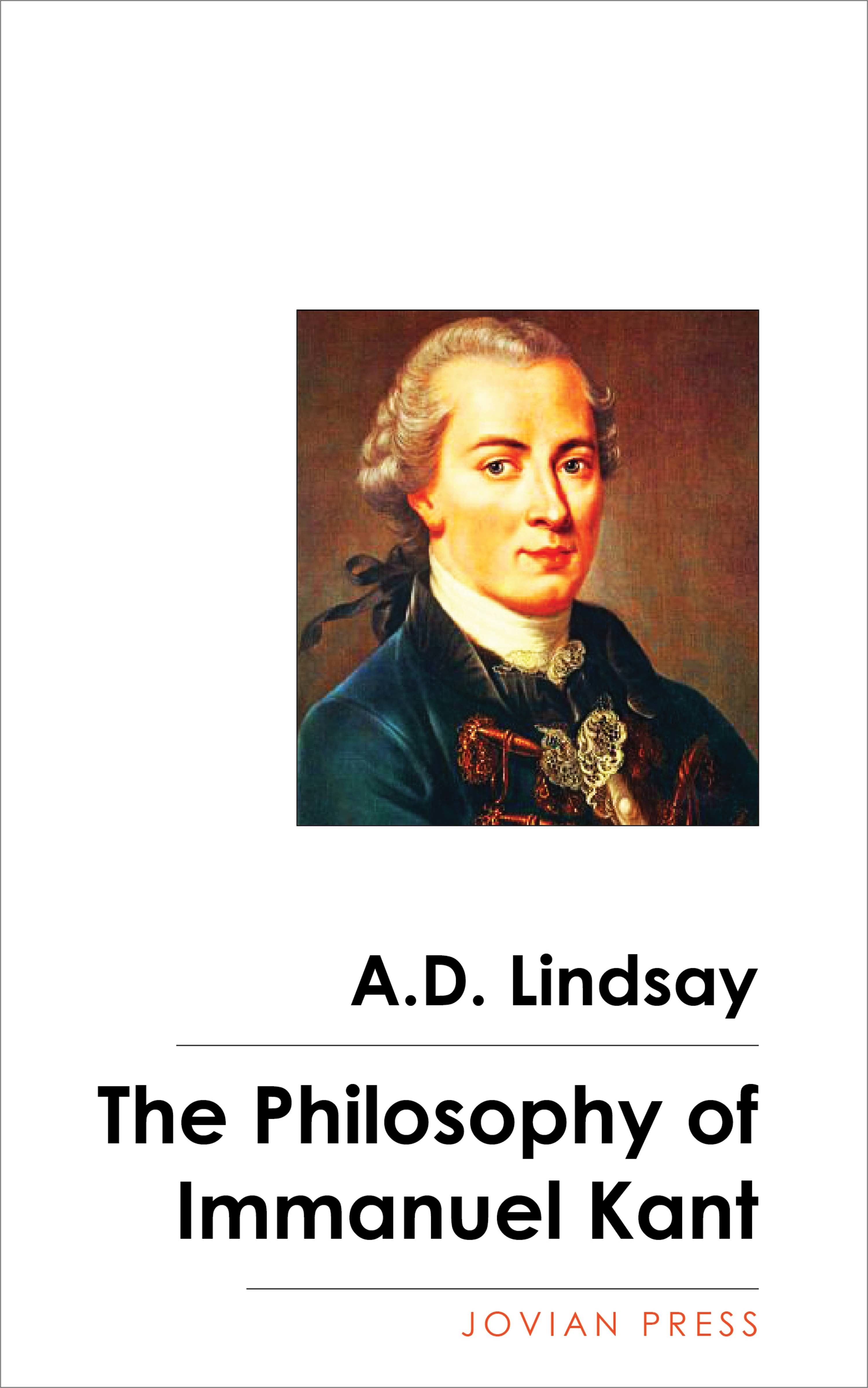 A. D. Lindsay The Philosophy of Immanuel Kant