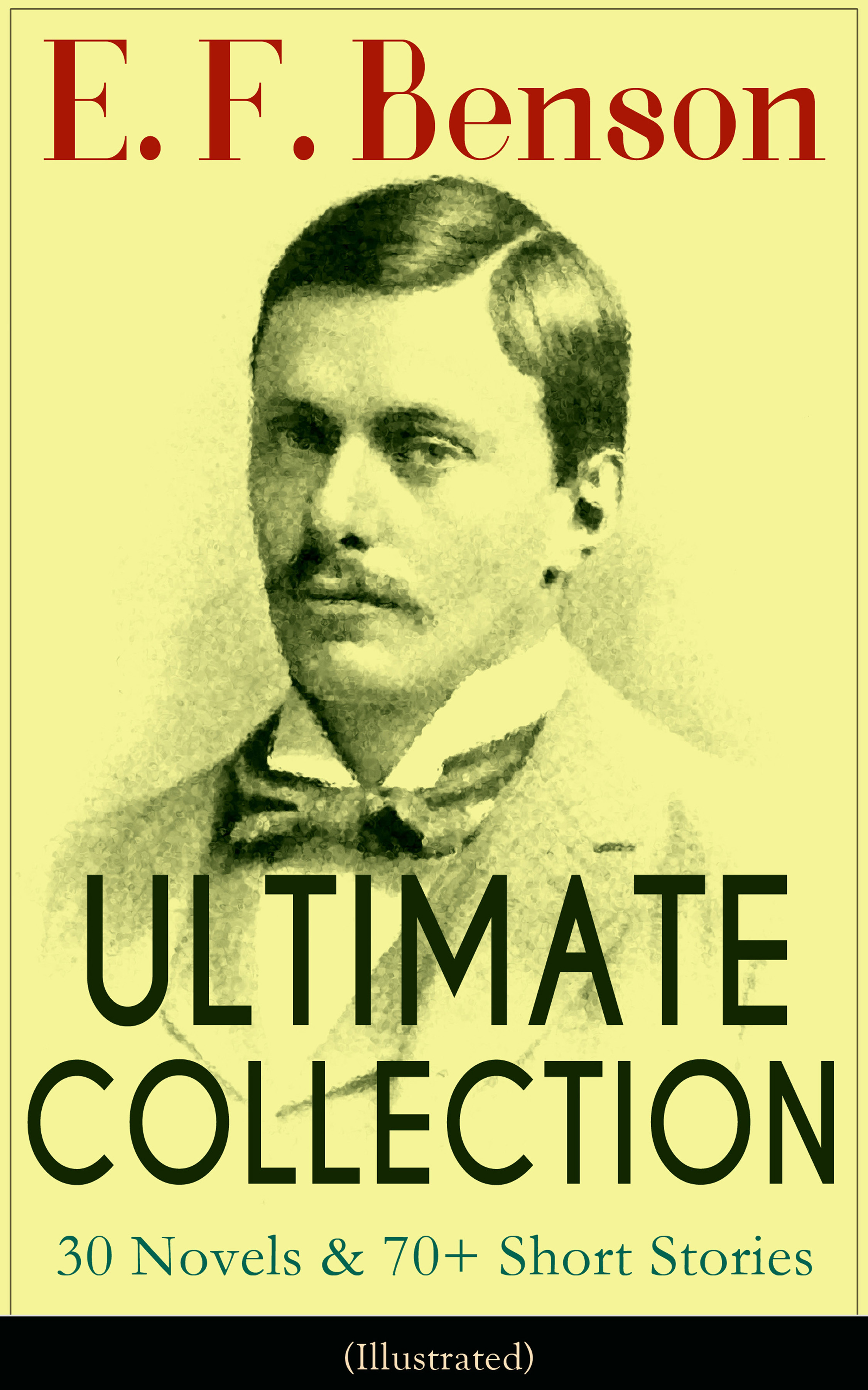 E. F. Benson E. F. Benson ULTIMATE COLLECTION: 30 Novels & 70+ Short Stories (Illustrated): Mapp and Lucia Series, Dodo Trilogy, The Room in The Tower, Paying Guests, The Relentless City, Historical Works, Biography of Charlotte Bronte… все цены