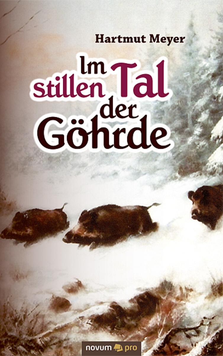 Hartmut Meyer Im stillen Tal der Göhrde achim mehnert tibor 5 im tal der ungeheuer