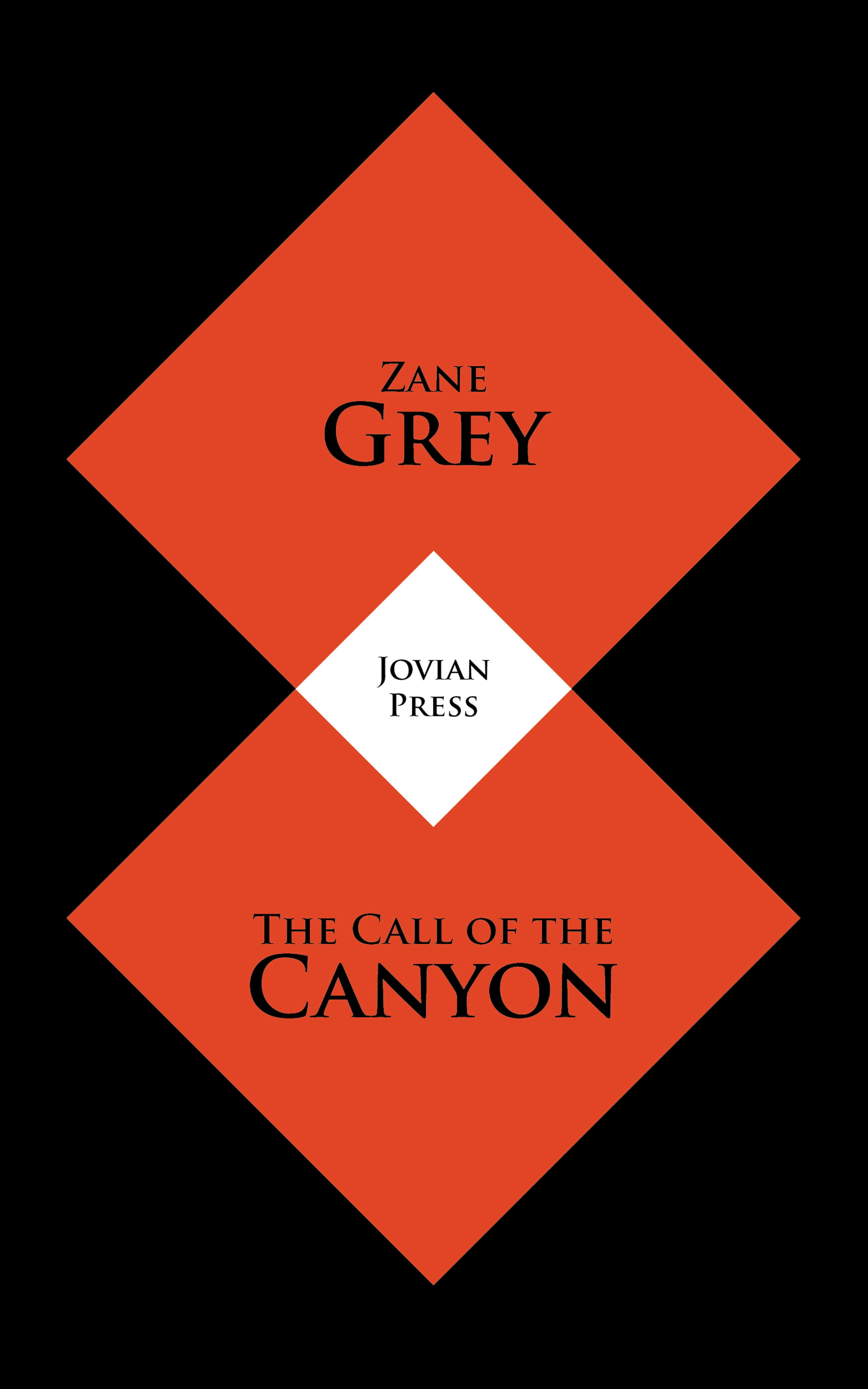 Zane Grey The Call of the Canyon zane grey the rustlers of pecos county
