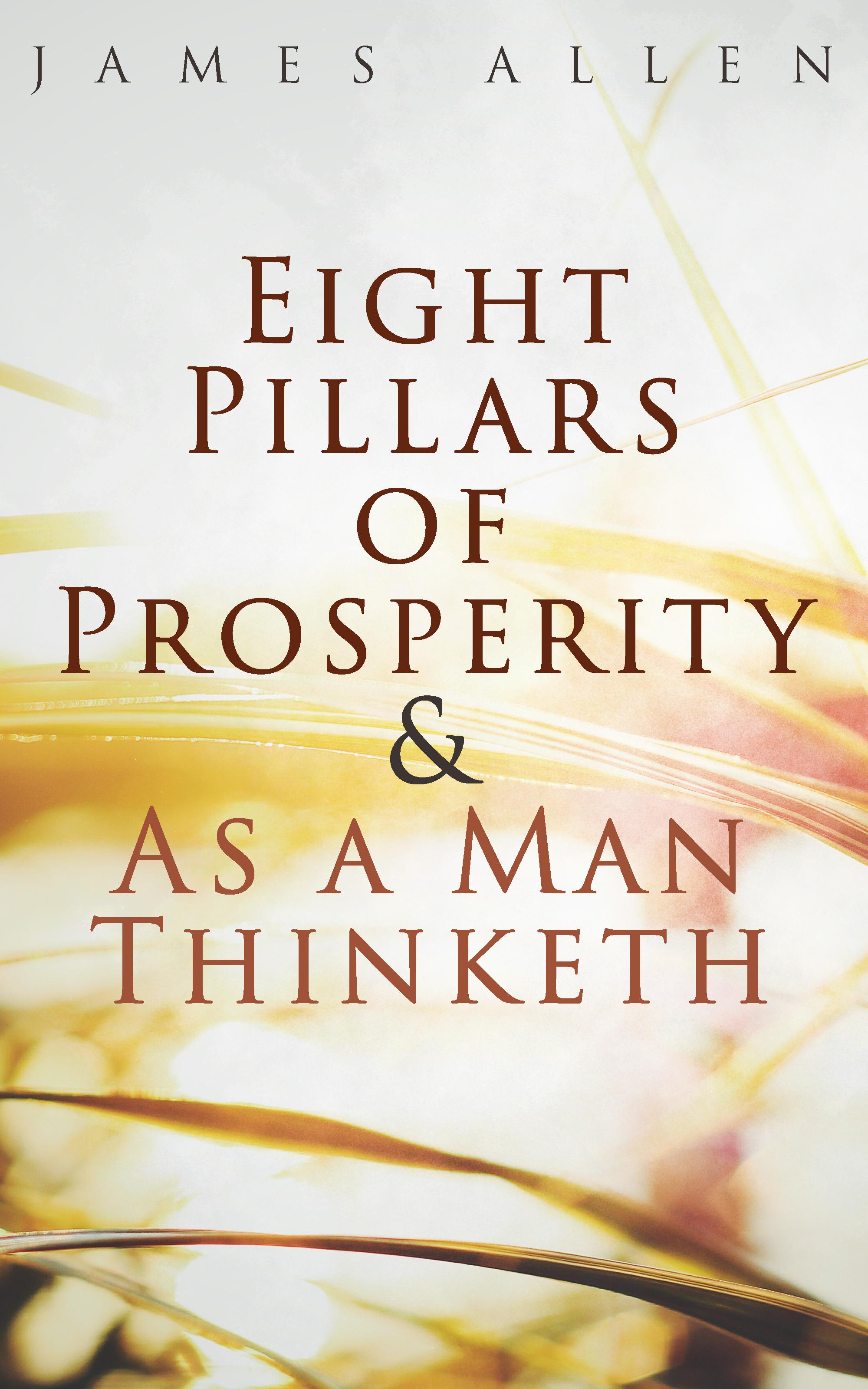 James Allen Eight Pillars of Prosperity & As a Man Thinketh цена и фото