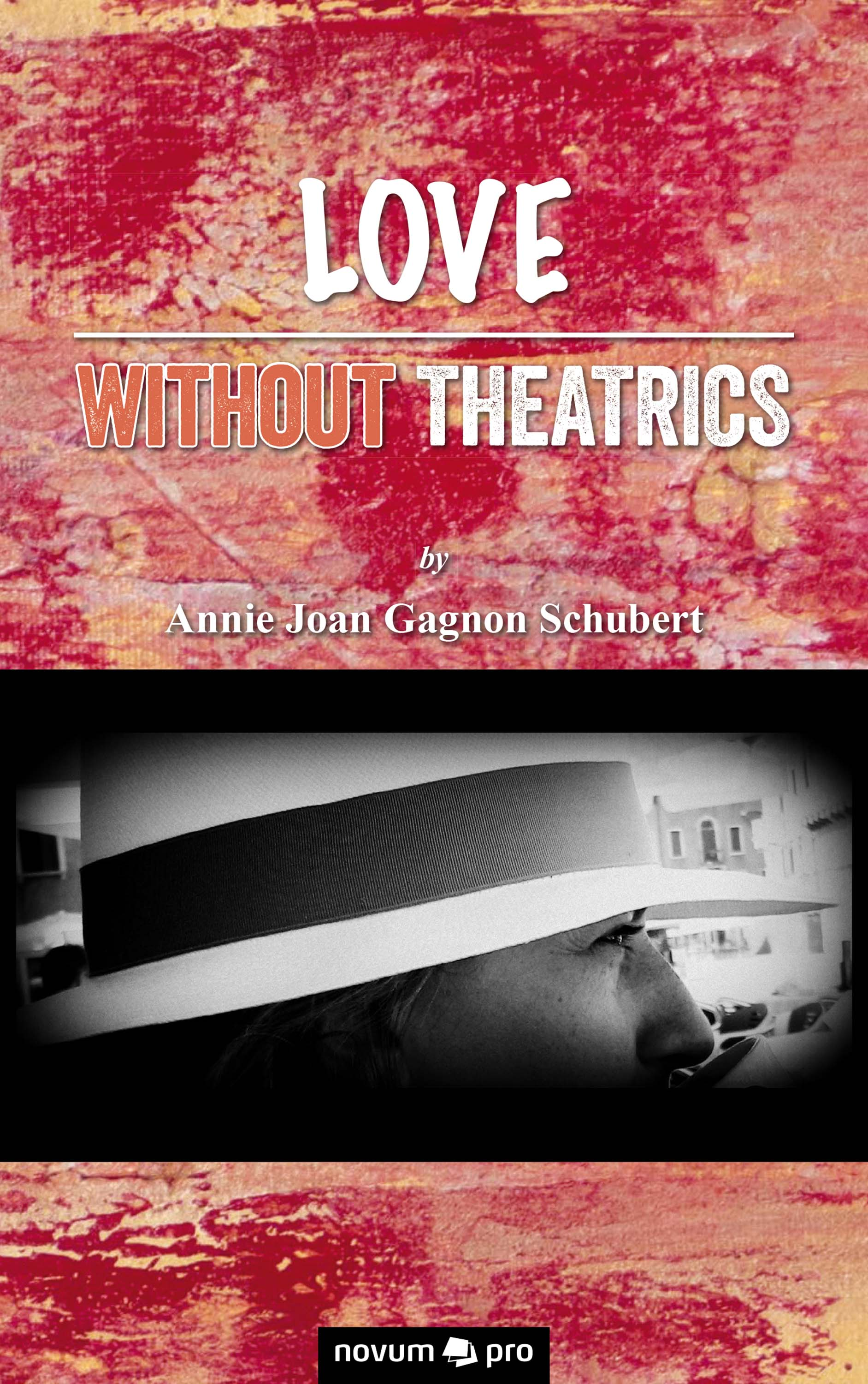 Annie Joan Gagnon Schubert Love Without Theatrics