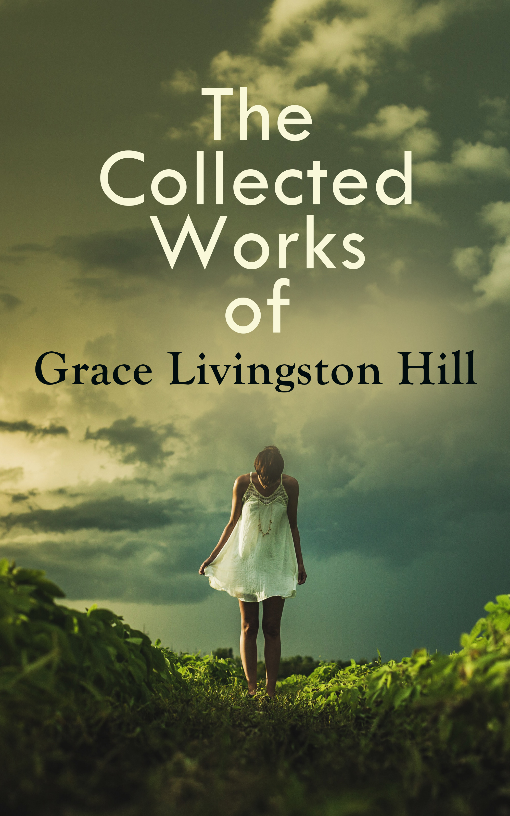 Grace Livingston Hill The Collected Works of Grace Livingston Hill mccarter margaret hill the reclaimers