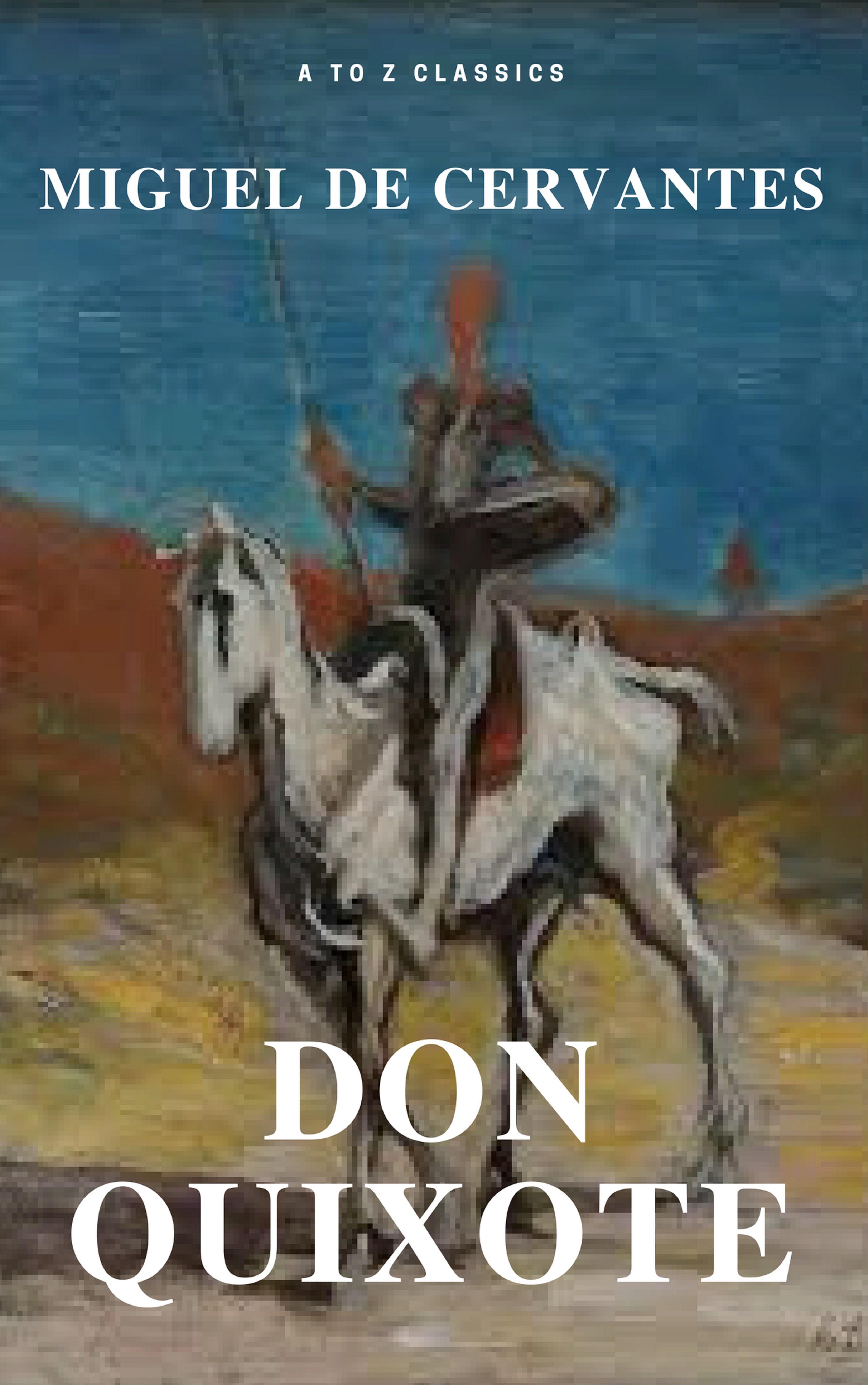 цена Miguel Cervantes Don Quixote (Best Navigation, Free AudioBook) (A to Z Classics) онлайн в 2017 году