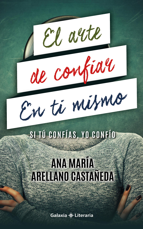 Ana María Arellano Castañeda El arte de confiar en ti mismo mismo ремень