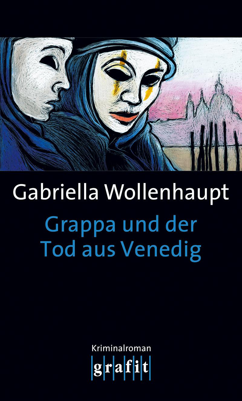 Gabriella Wollenhaupt Grappa und der Tod aus Venedig манн т смерть в венеции der tod in venedig