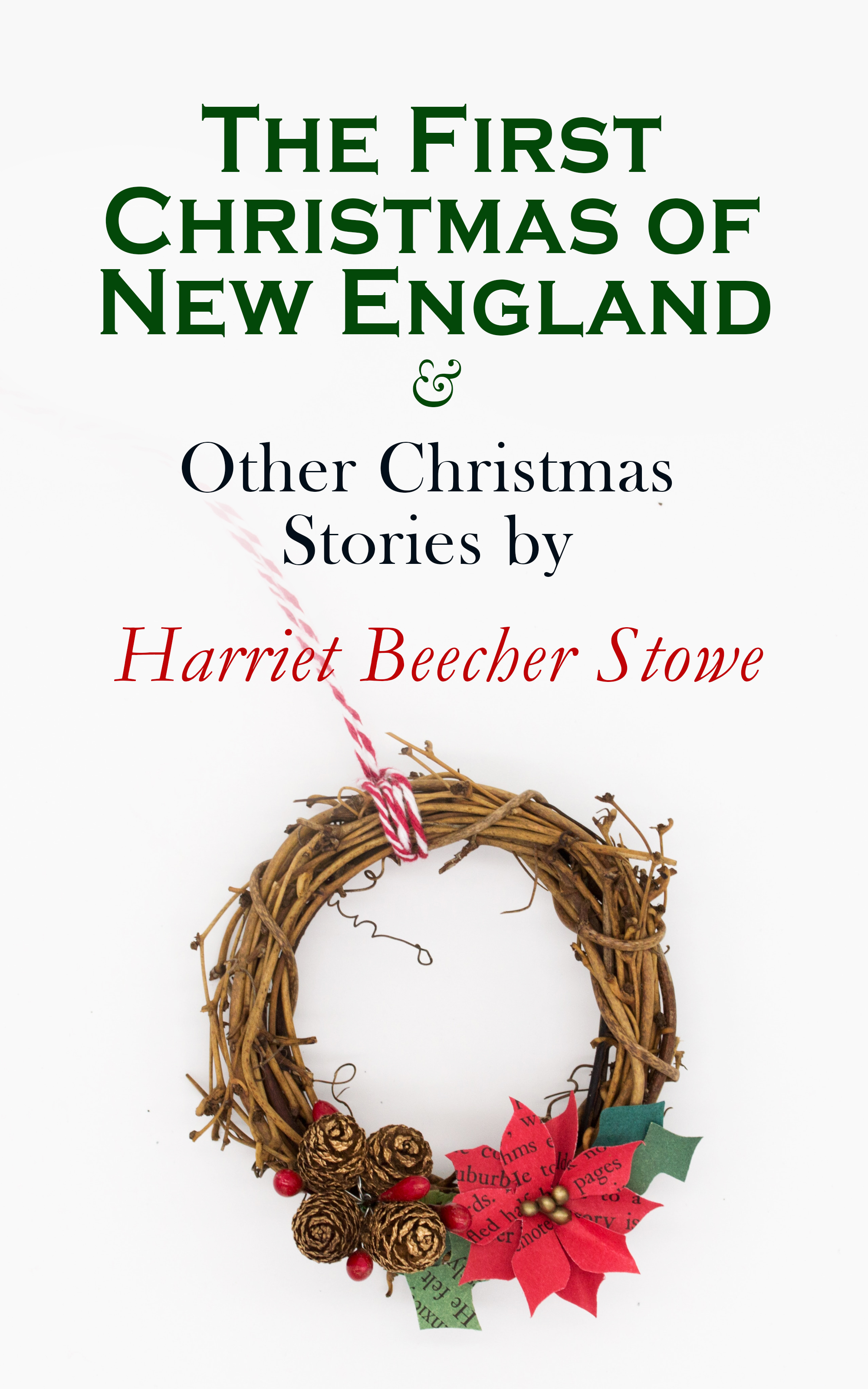 the first christmas of new england other christmas stories by harriet beecher stowe