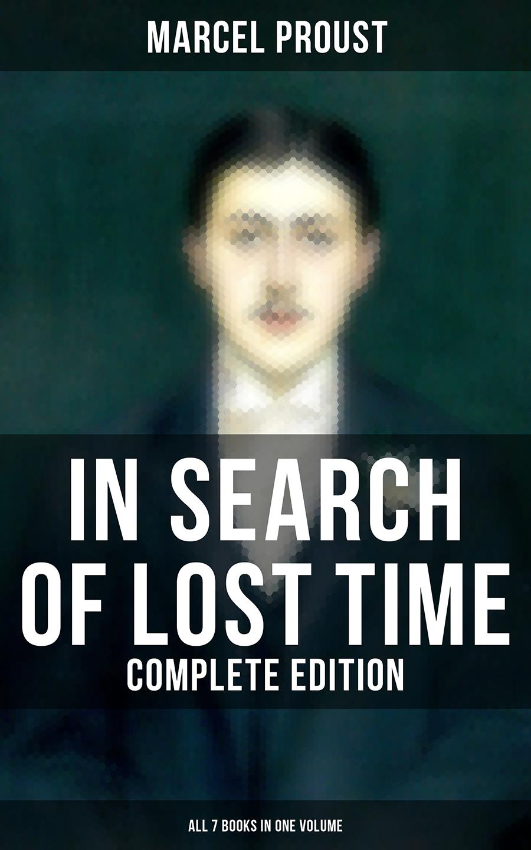 Marcel Proust IN SEARCH OF LOST TIME - Complete Edition (All 7 Books in One Volume) pliny c plini secundi naturalis historiae libri xxxvii volume 3 books 16 22 italian edition