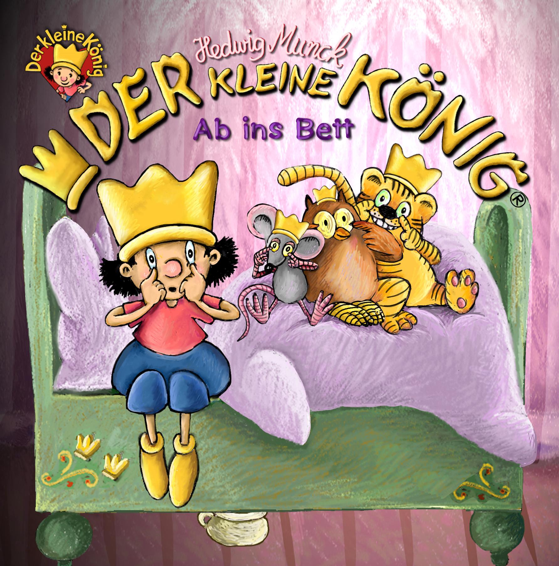 Hedwig Munck Der kleine König - Ab ins Bett munck hedwig der kleine konig und der verlorene zahn page 3 page 5 page 10 page 7