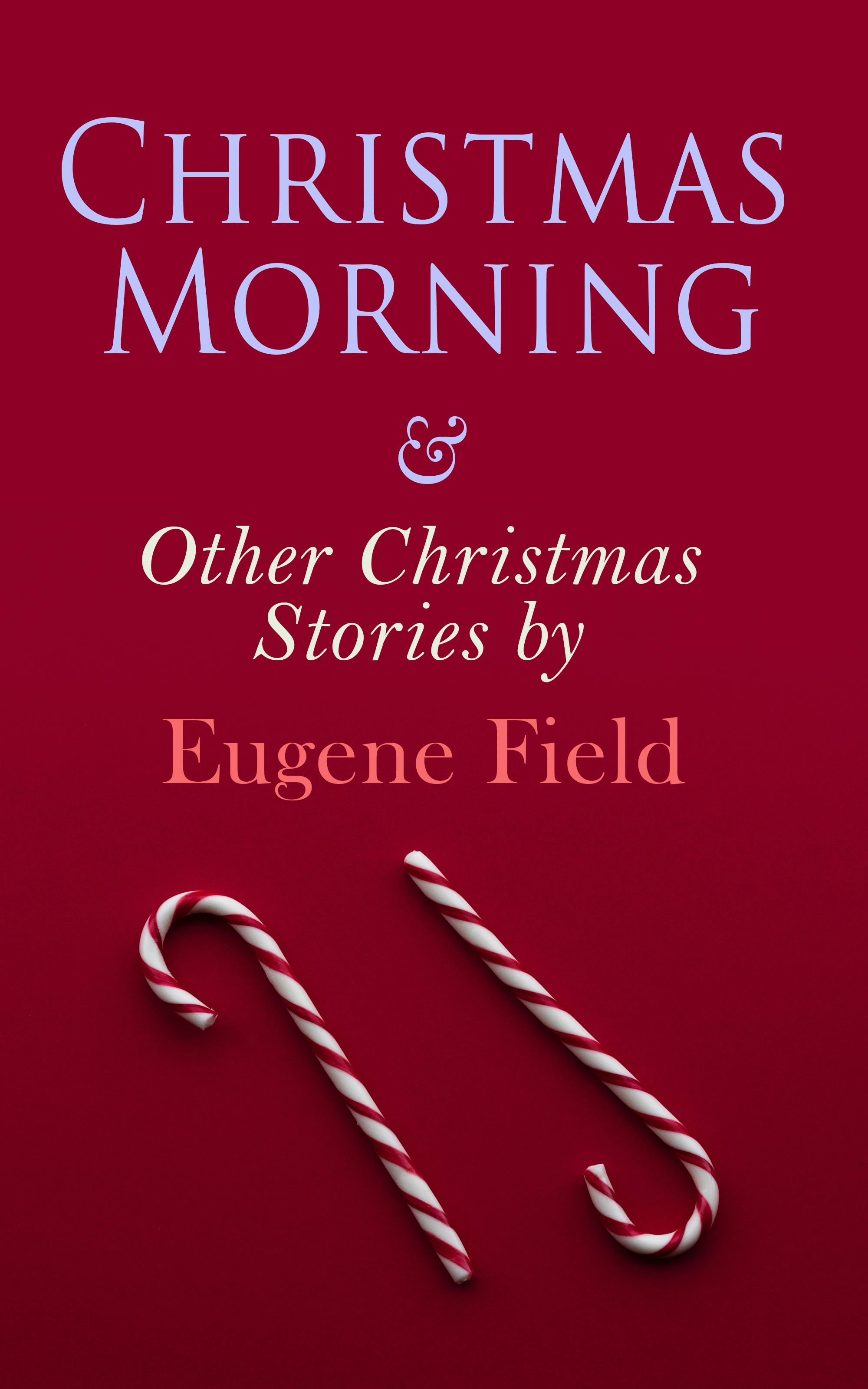 цена Field Eugene Christmas Morning & Other Christmas Stories by Eugene Field онлайн в 2017 году