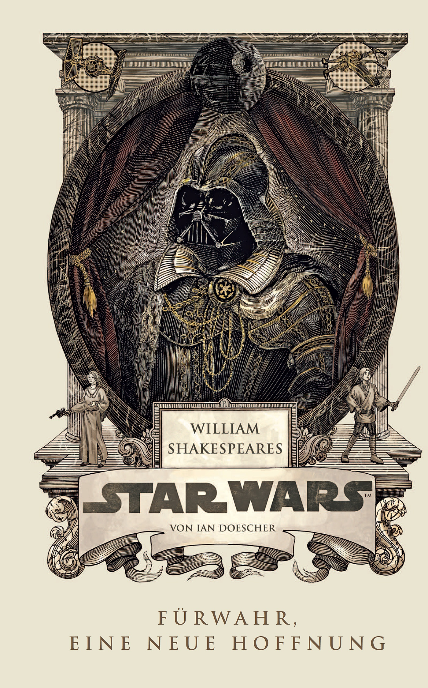 Ian Doescher William Shakespeares Star Wars - Fürwahr, eine neue Hoffnung