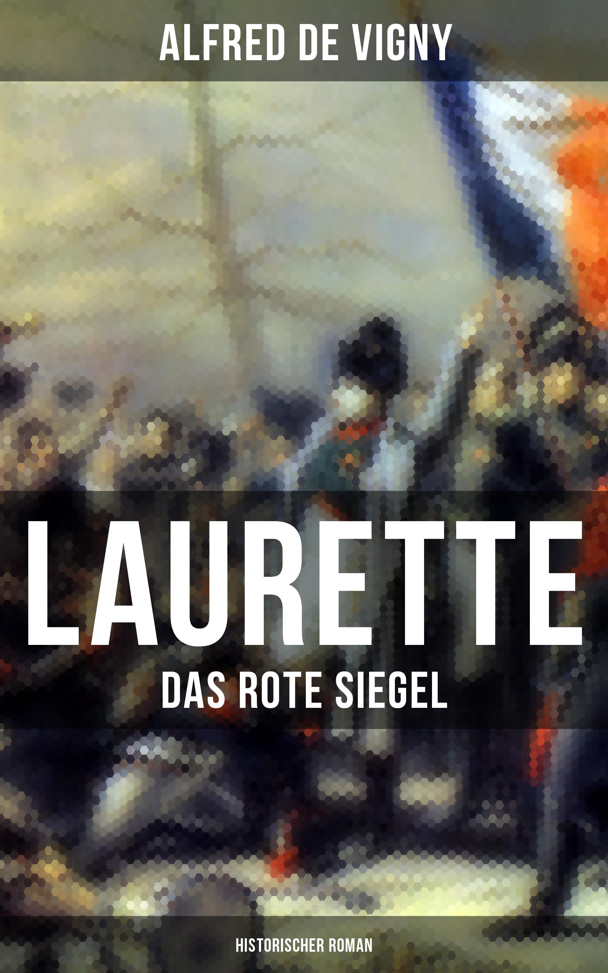 Alfred de Vigny Laurette - Das rote Siegel (Historischer Roman) das rote blumelein
