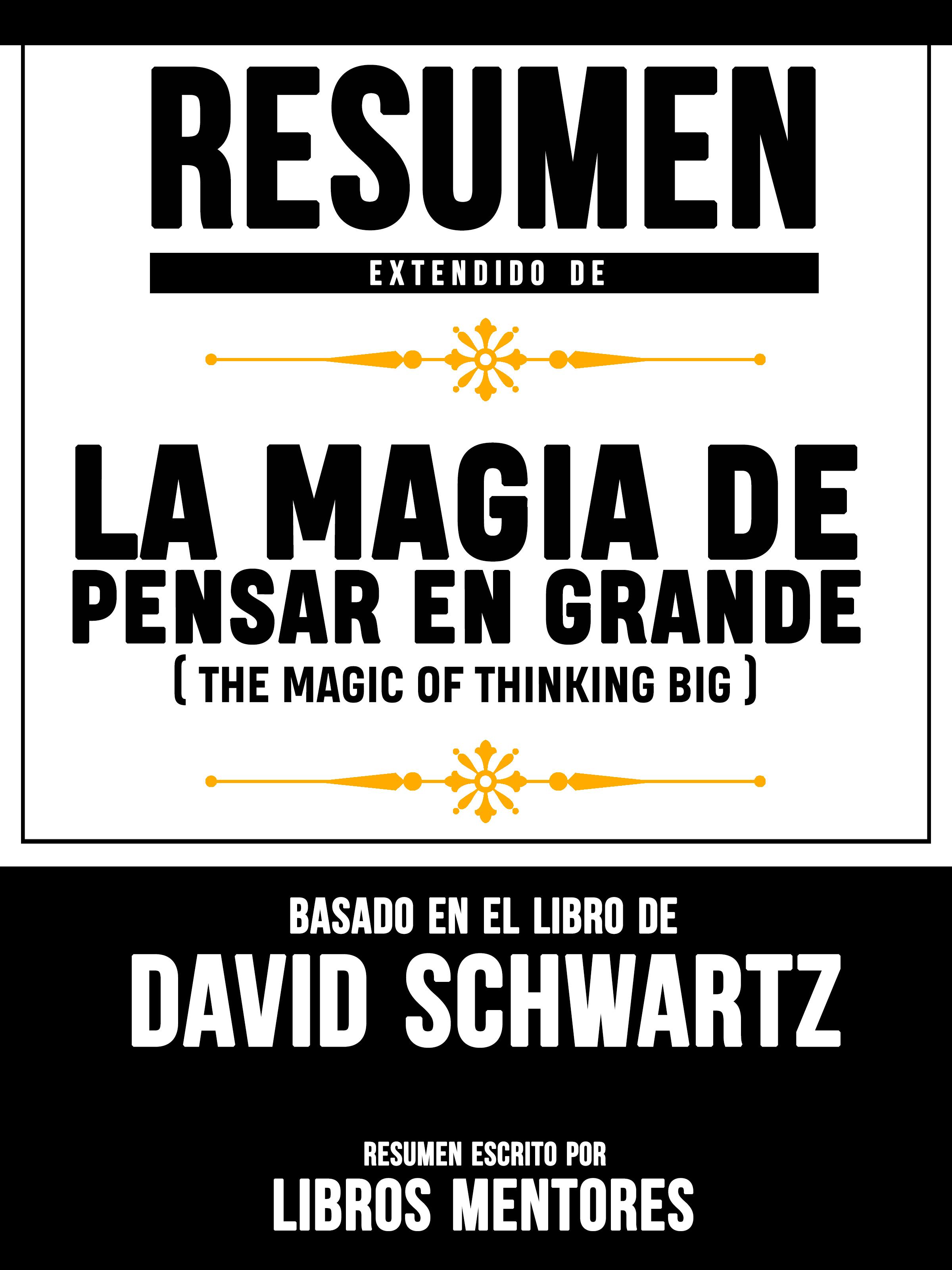 Libros Mentores Resumen Extendido De La Magia De Pensar En Grande (The Magic Of Thinking Big) - Basado En El Libro Del David Schwartz david cox creative thinking for dummies
