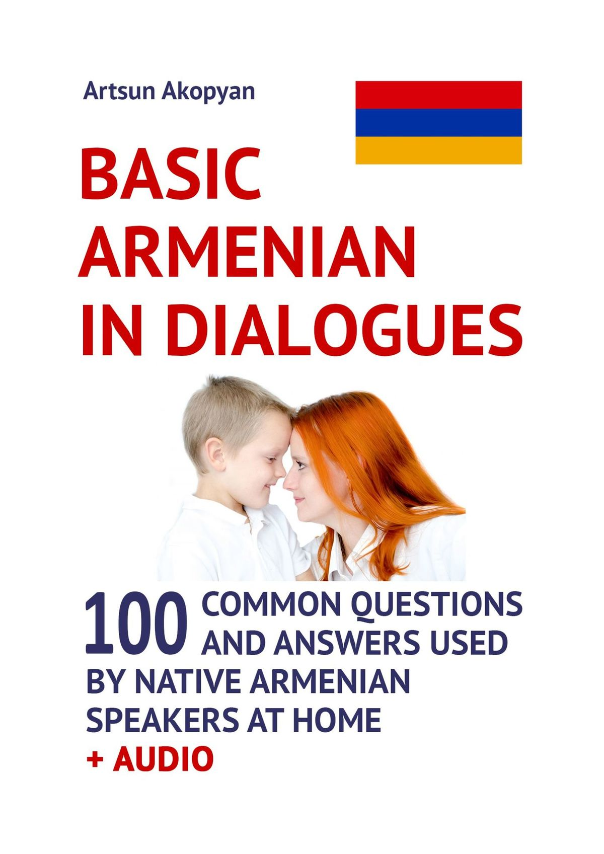 Basic Armenian in Dialogues. 100 Common Questions