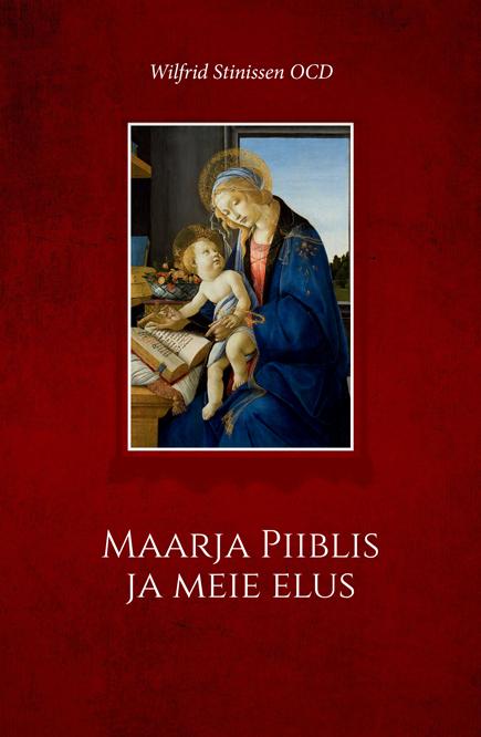 Maarja Piiblis ja meie elus ( Wilfrid Stinissen  )
