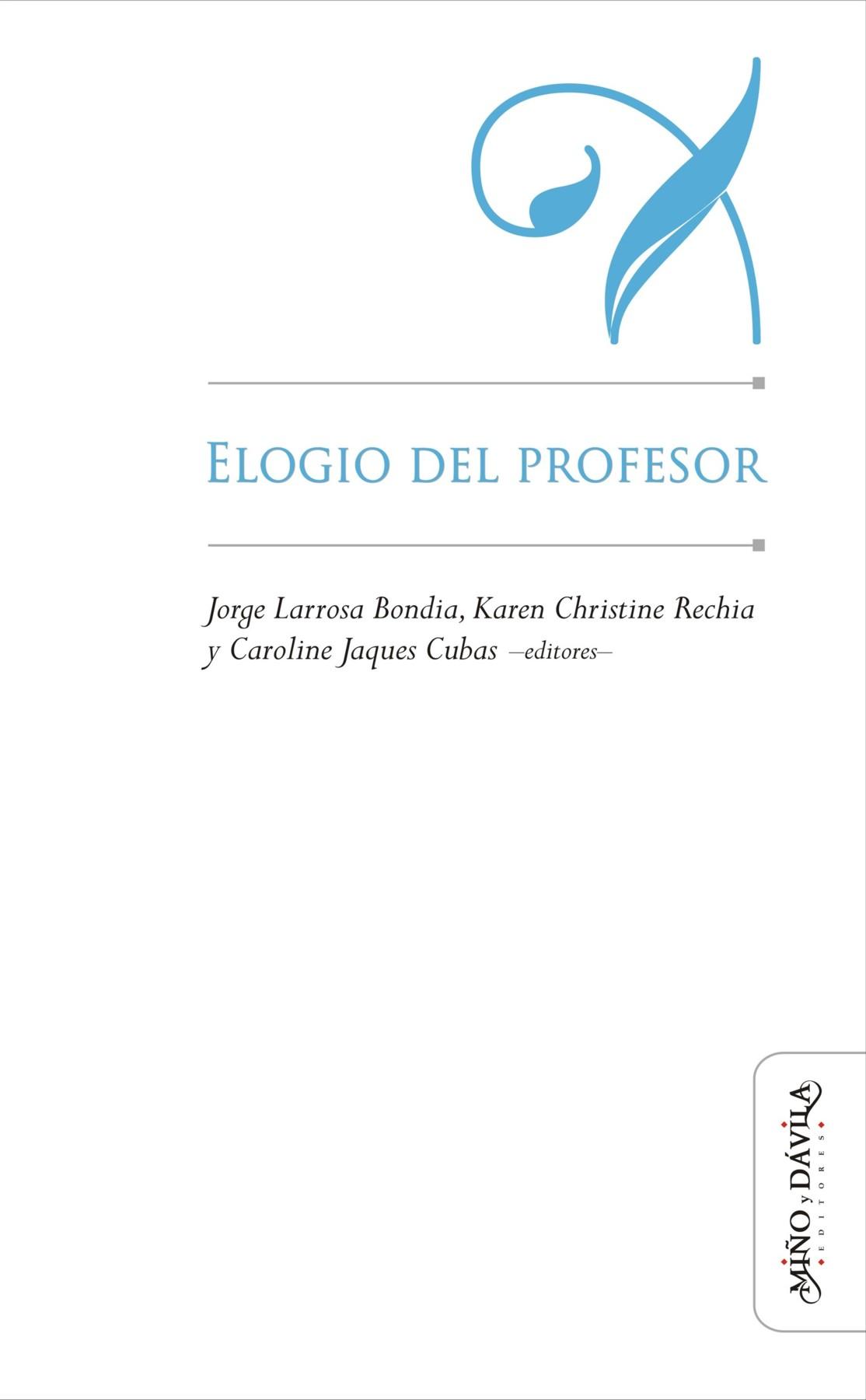 Jorge Larrosa Bondia Elogio del profesor las luces de septiembre