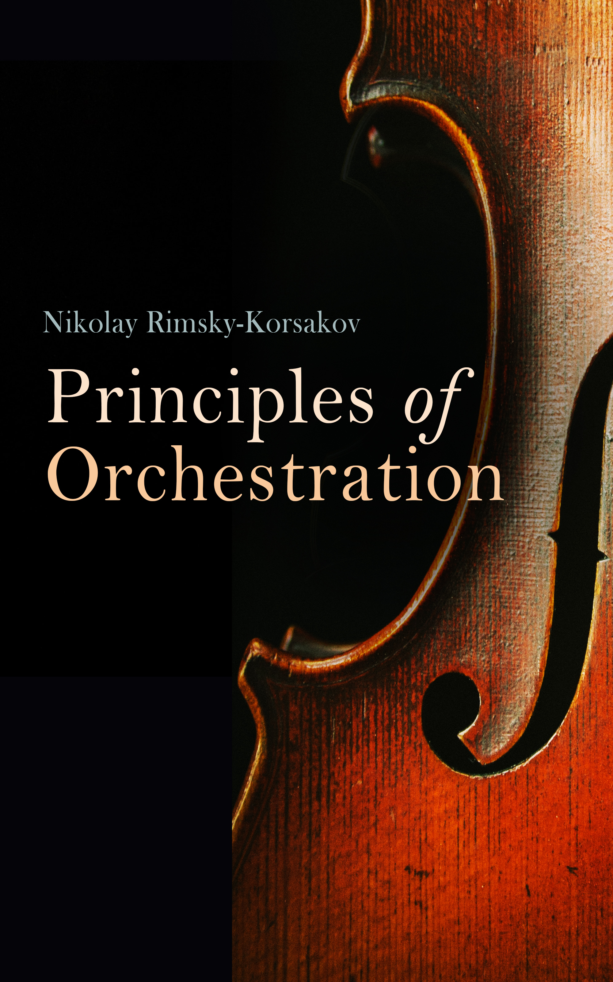 Rimsky-Korsakov Nikolay Principles of Orchestration, with Musical Examples Drawn from His Own Works