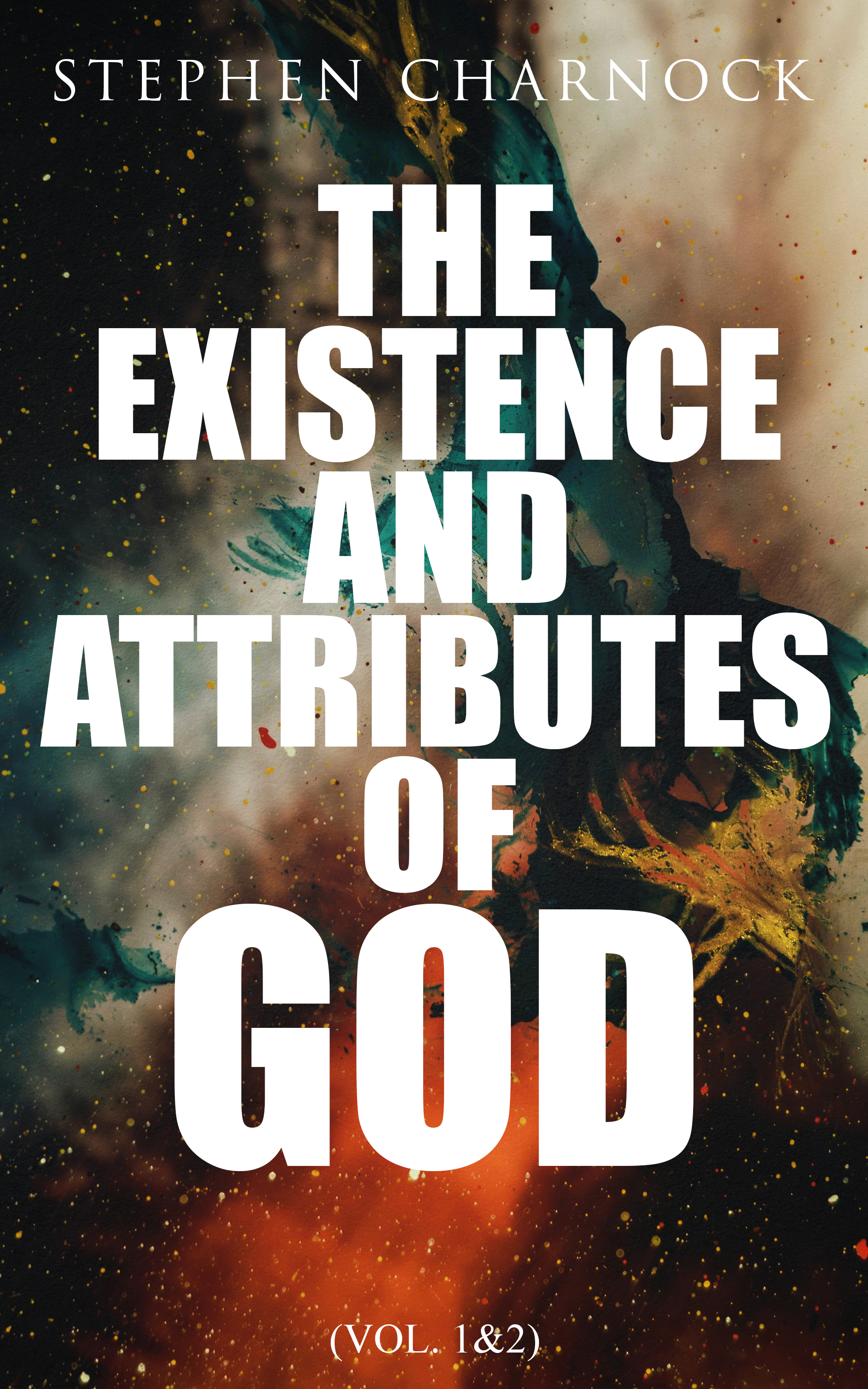 Stephen Charnock The Existence and Attributes of God (Vol. 1&2) johnson olatunde breaking the cycle of generational curses god s remedy from the yoke of curses