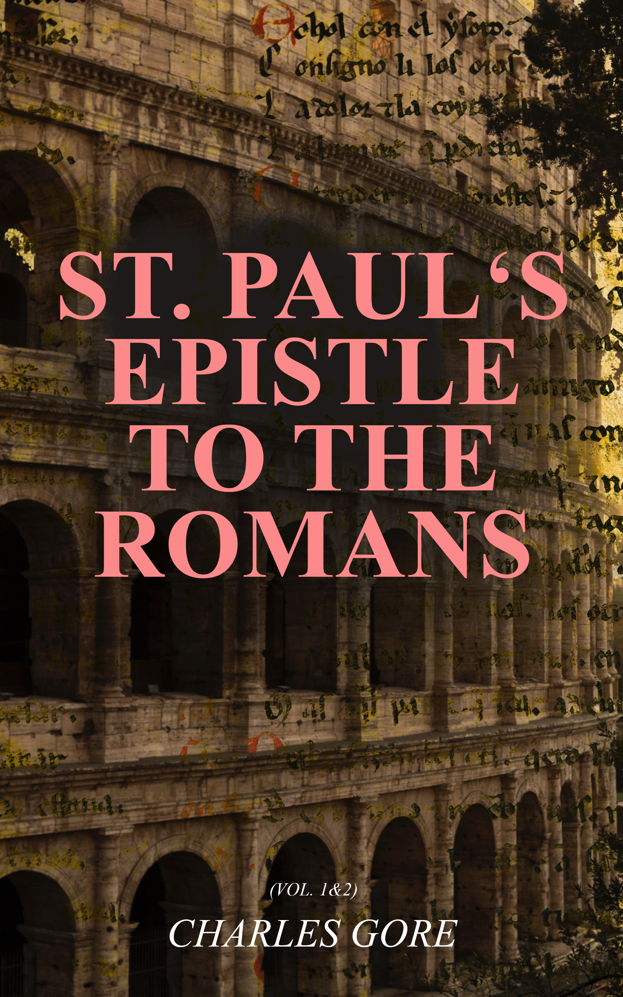Gore Charles St. Paul's Epistle to the Romans (Vol. 1&2) nicene and post nicene fathers first series volume xi st chrysostom homilies of the acts of the apostles and the epistle to the romans