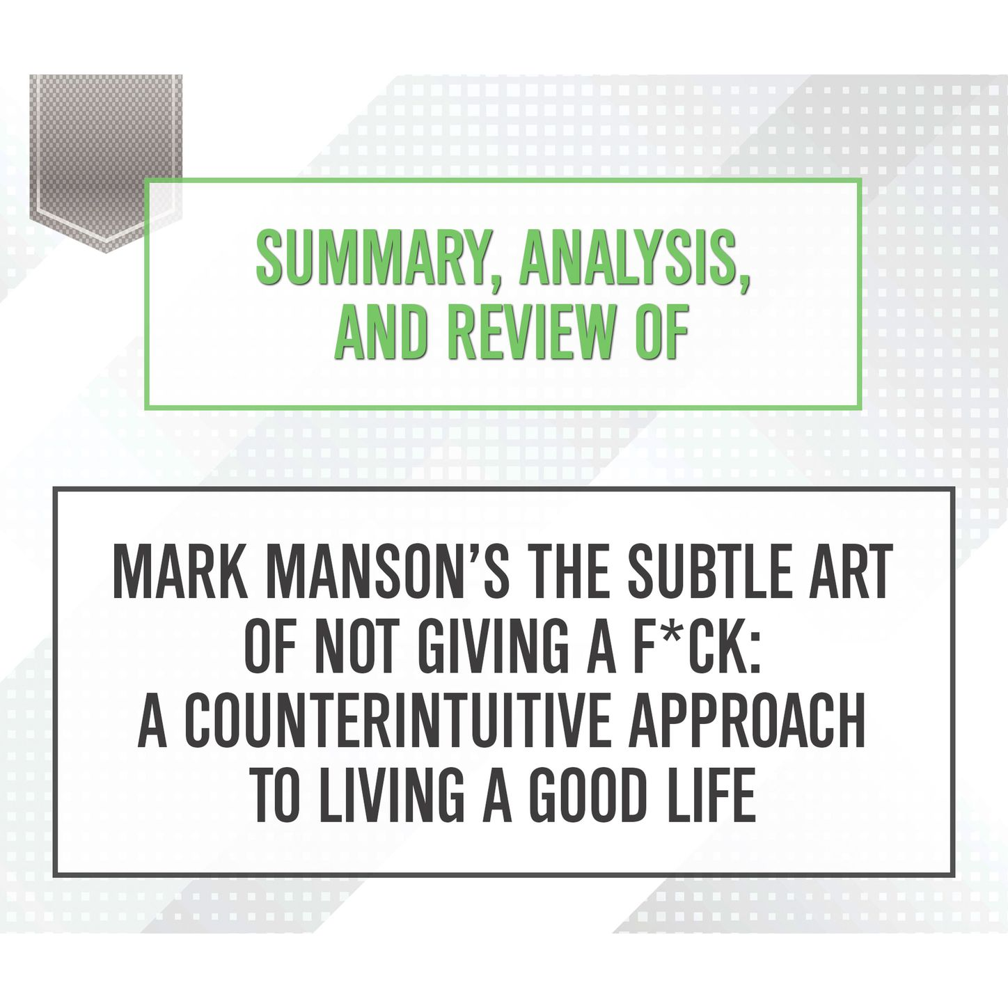 Start Publishing Notes Summary, Analysis, and Review of Mark Manson's The Subtle Art of Not Giving a F*ck: A Counterintuitive Approach to Living a Good Life (Unabridged) mark e gerow sharepoint 2007 development recipes a problem solution approach