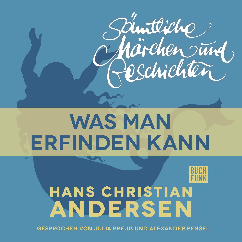 Hans Christian Andersen H. C. Andersen: Sämtliche Märchen und Geschichten, Was man erfinden kann hans giese han man