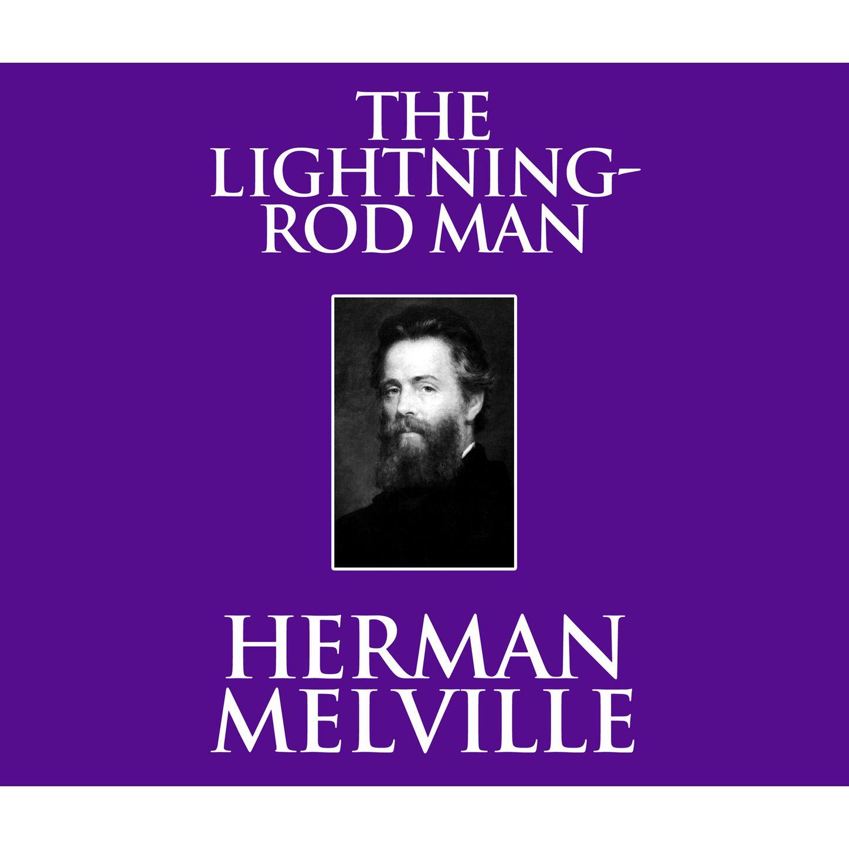 цена Herman Melville The Lightning-Rod Man (Unabridged) онлайн в 2017 году
