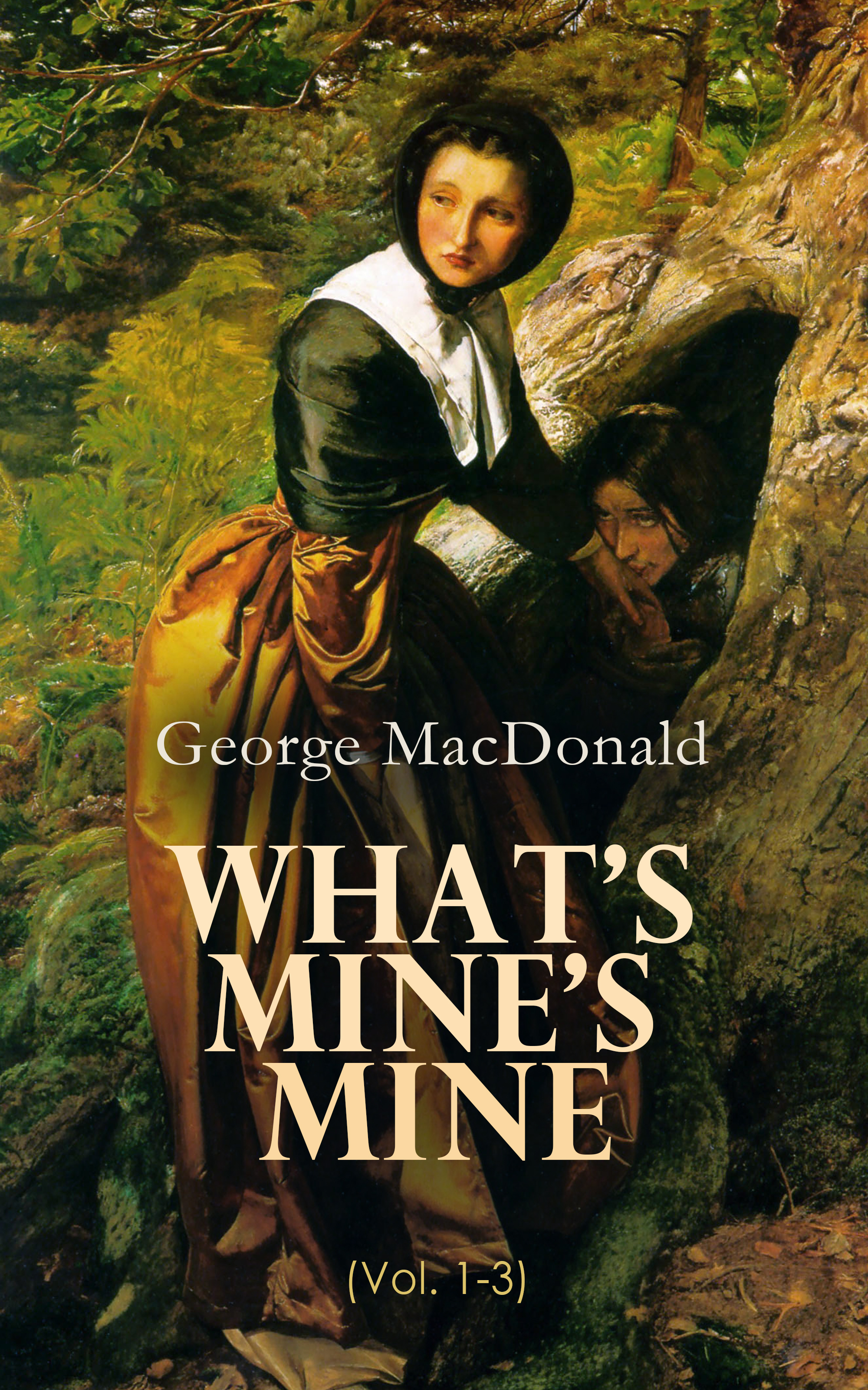 George MacDonald What's Mine's Mine (Vol. 1-3)