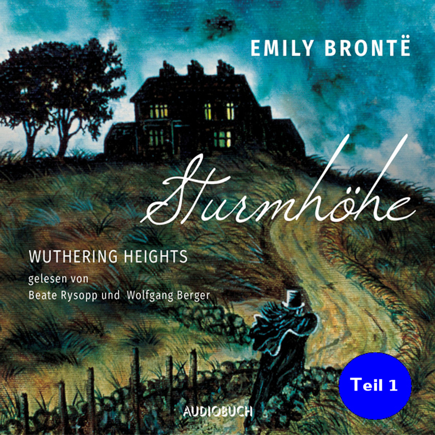 Emily Bronte Sturmhöhe - Wuthering Heights, Teil 1 (Ungekürzte Lesung) emily bronte wuthering heights isbn 9781783337842