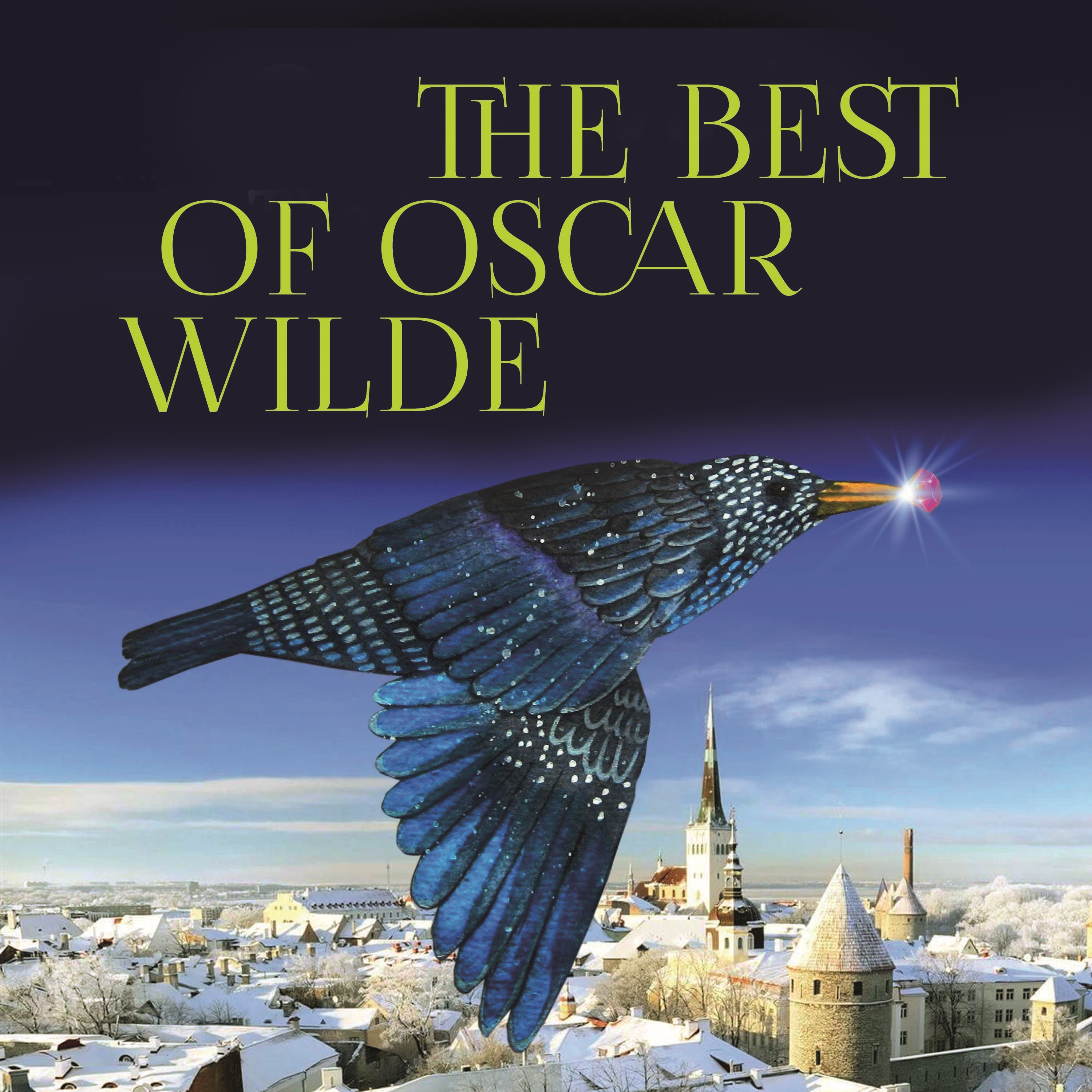 Оскар Уайльд The Best of Oscar Wilde goodwyn barmby the return of the swallow and other poems