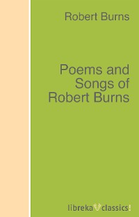 Robert Burns Poems and Songs of Robert Burns wild embers poems of rebellion fire and beauty