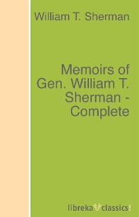 William T. Sherman Memoirs of Gen. William T. Sherman - Complete winfield t durbin messages and documents of winfield t durbin governor of indiana