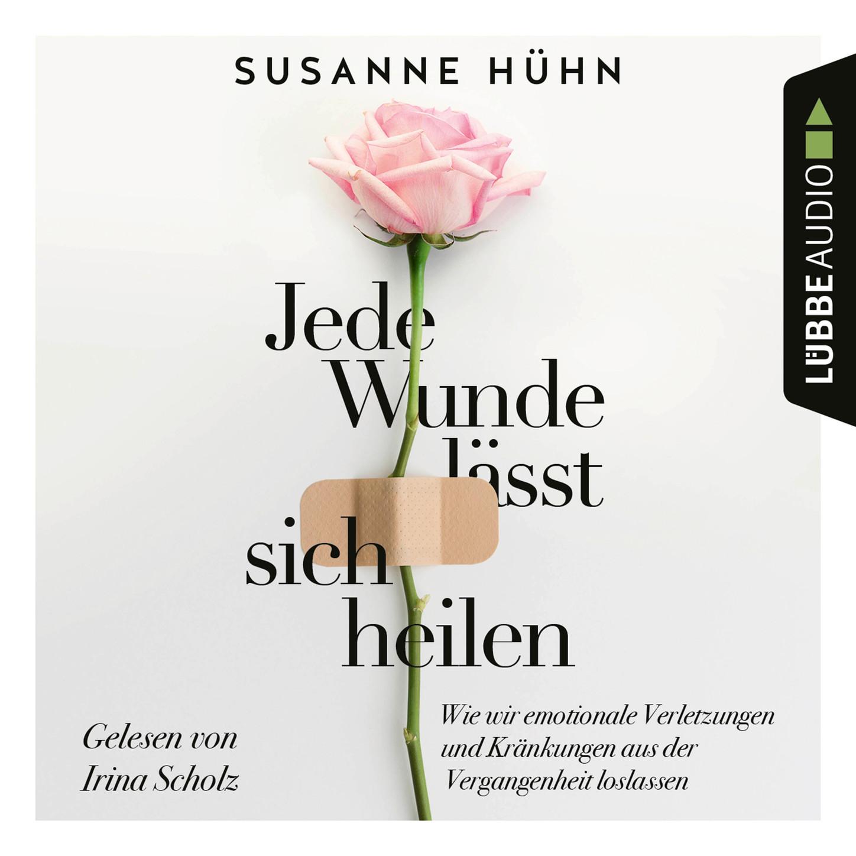 Susanne Huhn Jede Wunde lässt sich heilen - Wie wir emotionale Verletzungen und Kränkungen aus der Vergangenheit loslassen (Ungekürzt) недорого