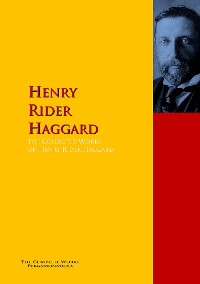 Henry Rider Haggard The Collected Works of Henry Rider Haggard padraic colum the children s homer the adventures of odysseus and the tale of troy
