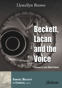 Llewellyn Brown Beckett, Lacan and the Voice anna b bensel a voice from the silence