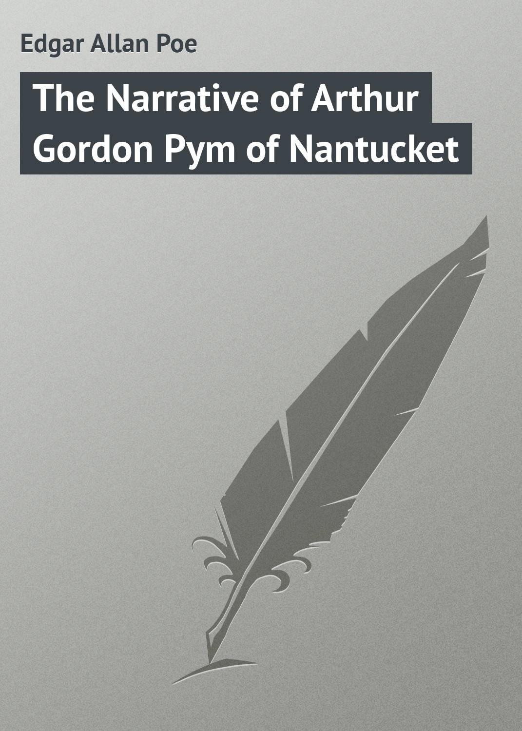 цены Эдгар Аллан По The Narrative of Arthur Gordon Pym of Nantucket