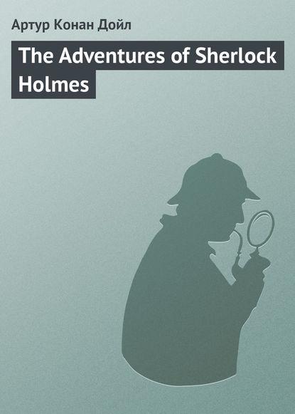 Arthur Conan Doyle — The Adventures of Sherlock Holmes
