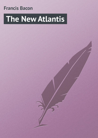 Фрэнсис Бэкон The New Atlantis недорого
