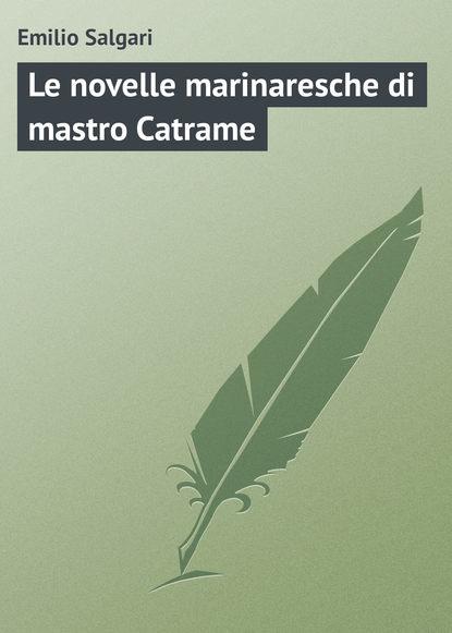 Фото - Emilio Salgari Le novelle marinaresche di mastro Catrame emilio salgari il bramino dell assam
