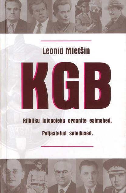KGB. Leonid Mletšin. ISBN: 9789985324936