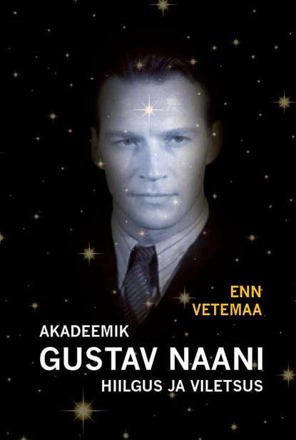 Фото - Enn Vetemaa Akadeemik Gustav Naani hiilgus ja viletsus enn vetemaa üleõlapilguheit