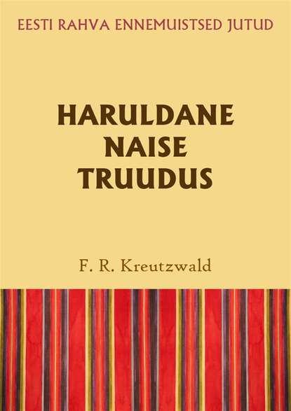 Friedrich Reinhold Kreutzwald Haruldane naise truudus reinhold kleiner supraleitung
