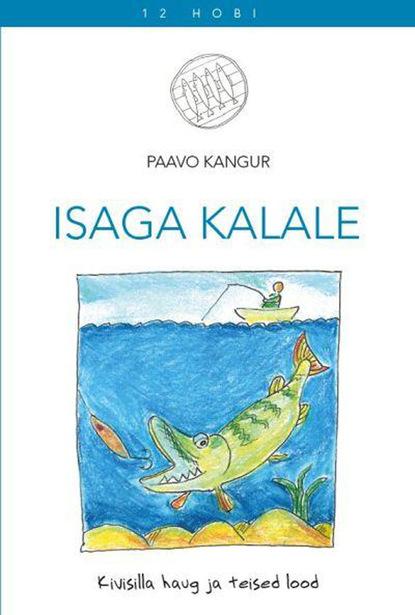 Paavo Kangur Isaga kalale. Kivisilla haug ja teised lood недорого