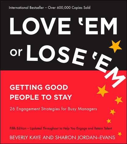 Фото - Beverly Kaye Love 'Em or Lose 'Em. Getting Good People to Stay mark wiskup don t be that boss how great communicators get the most out of their employees and their careers