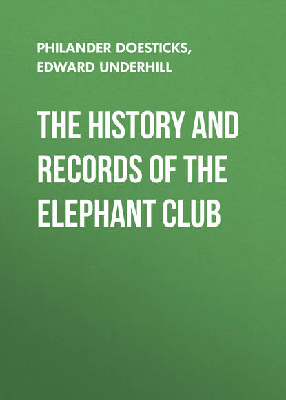 Doesticks Q. K. Philander The History and Records of the Elephant Club the elephant whisperer