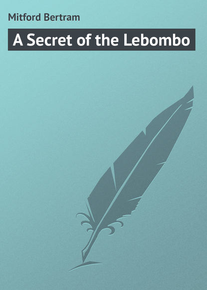 Mitford Bertram A Secret of the Lebombo the mitford murders