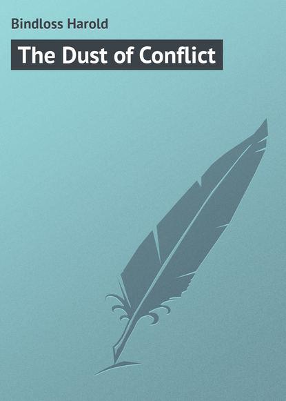 harold bindloss the dust of conflict Bindloss Harold The Dust of Conflict